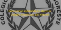 Para Enviar Solidaridad Y Afecto Al Colegio Americano Del Noreste